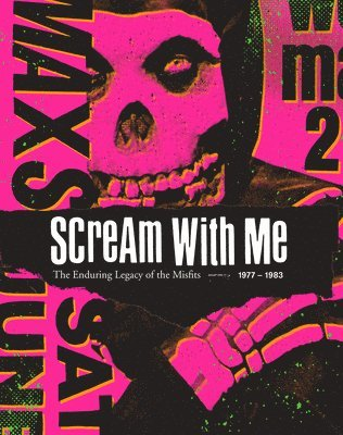 bokomslag Scream With Me: The Enduring Legacy of the Misfits