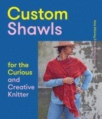 bokomslag Custom Shawls for the Curious and Creative Knitter