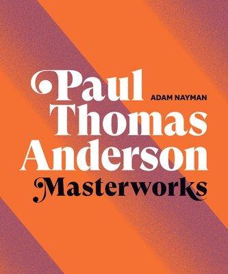 bokomslag Paul Thomas Anderson: Masterworks