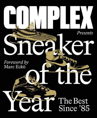 bokomslag Complex Presents: Sneaker of the Year: The Best Since '85