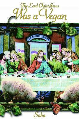 The Lord Christ Jesus Was a Vegan 1