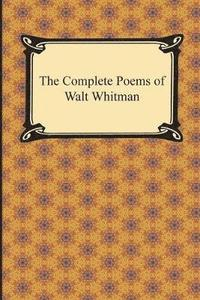 bokomslag The Complete Poems of Walt Whitman