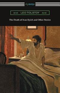 bokomslag The Death of Ivan Ilyich and Other Stories