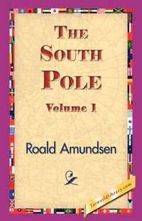 bokomslag The South Pole, Volume 1