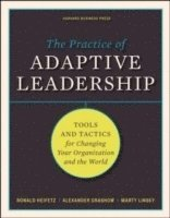 bokomslag The Practice of Adaptive Leadership: Tools and Tactics for Changing Your Organization and the World
