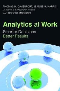 bokomslag Analytics at Work: Smarter Decisions, Better Results