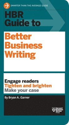 bokomslag Hbr guide to better business writing (hbr guide series) - engage readers, t