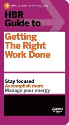 bokomslag HBR Guide to Getting the Right Work Done (HBR Guide Series)