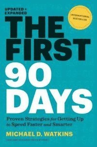 bokomslag Enlarge Image The First 90 Days: Proven Strategies For Getting Up to Speed Faster and Smarter