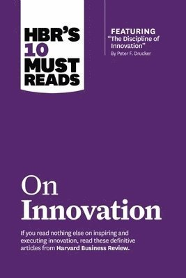 """bokomslag Hbrs 10 must reads on innovation (with featured article """"the discipline of"""