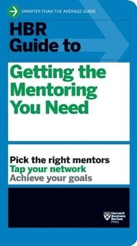 bokomslag HBR Guide to Getting the Mentoring You Need (HBR Guide Series)