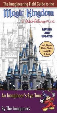 bokomslag The Imagineering Field Guide To The Magic Kingdom At Walt Disney World