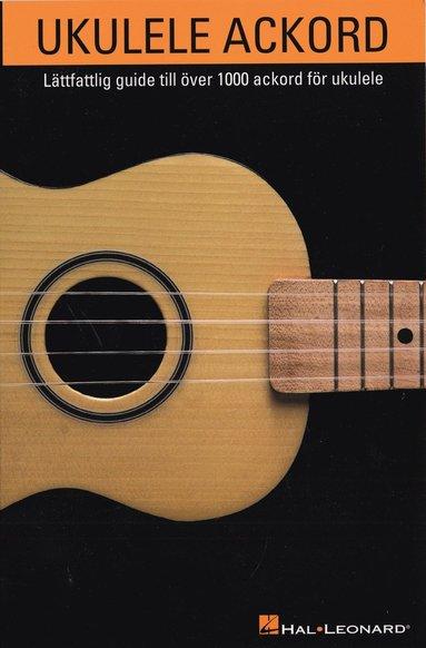 bokomslag Ukulele ackord : lättfattlig guide till över 1000 ackord för ukulele