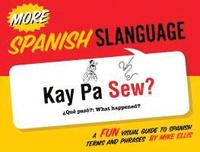 bokomslag More Spanish Slanguage
