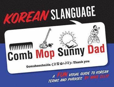 bokomslag Korean Slanguage: A Fun Visual Guide to Korean Terms and Phrases