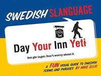 bokomslag Swedish Slanguage: A Fun Visual Guide to Swedish Terms and Phrases
