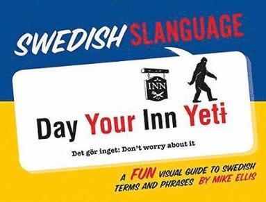 bokomslag Swedish Slanguage: A Fun Visual Guide to Swedish Terms and Phrases