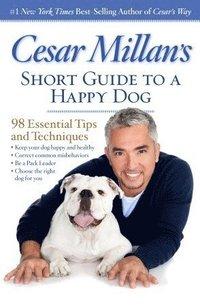 bokomslag Cesar Millan's Short Guide to a Happy Dog