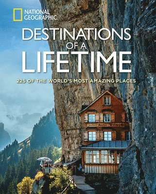 bokomslag Destinations of a Lifetime: 225 of the World's Most Amazing Places