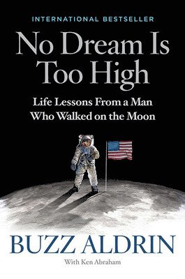 bokomslag No dream is too high - life lessons from a man who walked on the moon