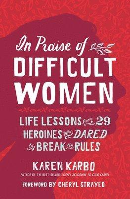 bokomslag In praise of difficult women
