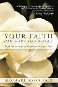 bokomslag Your Faith Can Make You Whole