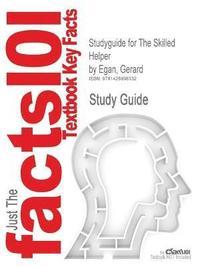 bokomslag Studyguide for the Skilled Helper by Egan, Gerard, ISBN 9780495601890