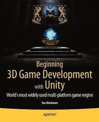 bokomslag Beginning 3D Game Development with Unity: All-in-One, Multi-Platform Game Development