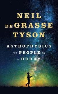bokomslag Astrophysics for People in a Hurry
