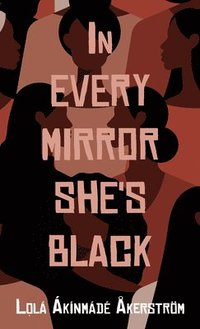 bokomslag In Every Mirror She's Black