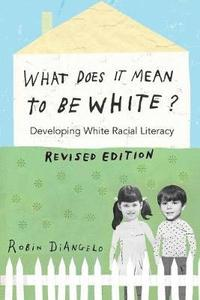 bokomslag What Does It Mean to Be White?