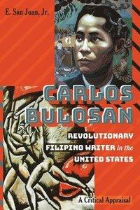 bokomslag Carlos Bulosan-Revolutionary Filipino Writer in the United States