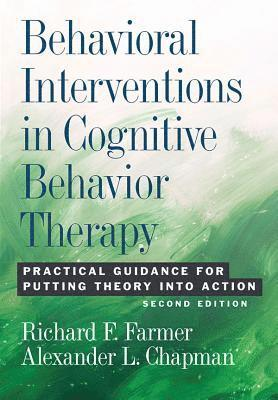 bokomslag Behavioral Interventions in Cognitive Behavior Therapy: Practical Guidance for Putting Theory into Action