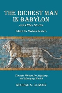 bokomslag The Richest Man in Babylon and Other Stories, Edited for Modern Readers