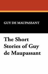 bokomslag The Short Stories of Guy de Maupassant