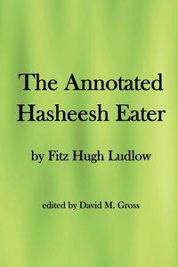 bokomslag The Annotated Hasheesh Eater
