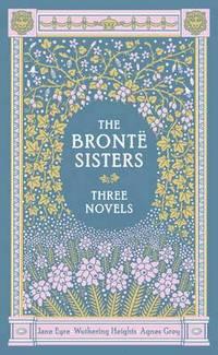 bokomslag Bronte Sisters Three Novels (Barnes &; Noble Omnibus Leatherbound Classics)