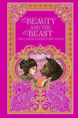 bokomslag Beauty and the Beast and Other Classic Fairy Tales (Barnes & Noble Omnibus Leatherbound Classics)