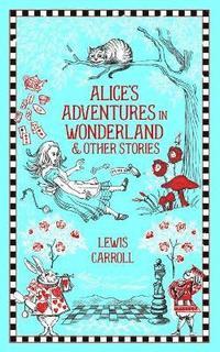 bokomslag Alice's Adventures in Wonderland and Other Stories