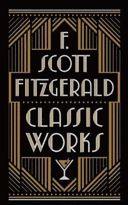 bokomslag F. Scott Fitzgerald: Classic Works (Barnes & Noble Leatherbound Classic Collection)