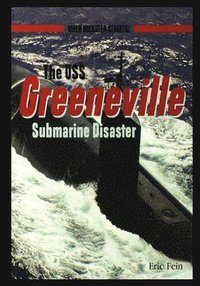 bokomslag The USS Greenvillesubmarine Disaster