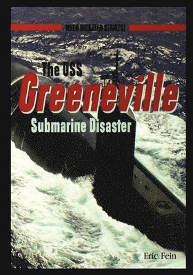 bokomslag The USS Greenvillesubmarine Disaster
