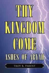bokomslag Thy Kingdom Come