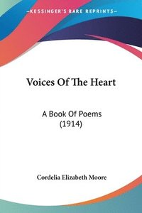 bokomslag Voices of the Heart: A Book of Poems (1914)