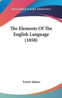bokomslag The Elements Of The English Language (1858)