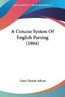 bokomslag A Concise System of English Parsing (1884)