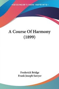 bokomslag A Course of Harmony (1899)