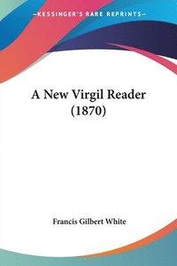 bokomslag New Virgil Reader (1870)