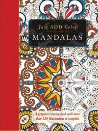 bokomslag Just Add Color: Mandalas