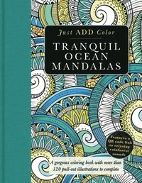 bokomslag Tranquil Ocean Mandalas: A Gorgeous Coloring Book with More Than 120 Pull-Out Illustrations to Complete